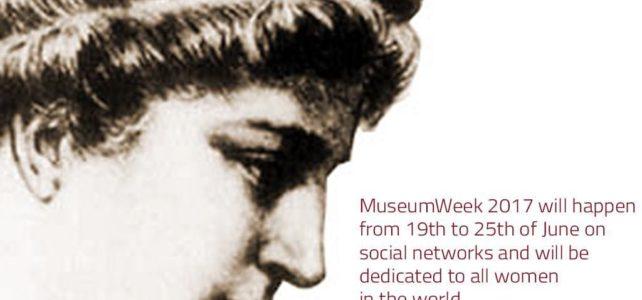 """""""Donne e cultura"""" il tema di Museum Week 2017"""